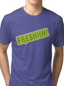 'FRESHHH!' Slogan T-shirt Tri-blend T-Shirt
