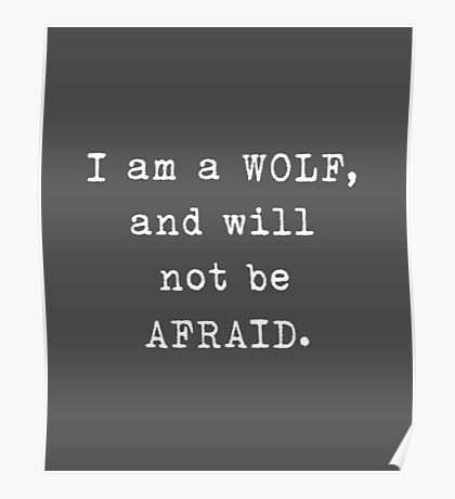 I am a wolf and will not be afraid – Game of Thrones, Arya Stark Poster