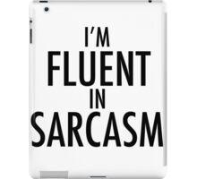 I'm Fluent in Sarcasam iPad Case/Skin