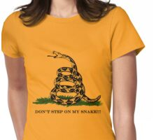 DON'T STEP ON MY SNAKE!!! Womens Fitted T-Shirt