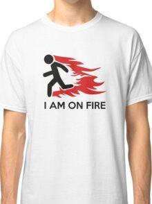 I Am On Fire Classic T-Shirt