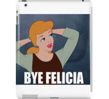 Cinderella Bye Felicia iPad Case/Skin