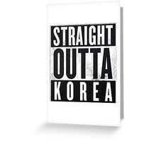 Straight Outta Korea! Greeting Card