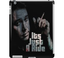 Its just a ride iPad Case/Skin