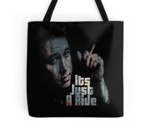 Its just a ride Tote Bag