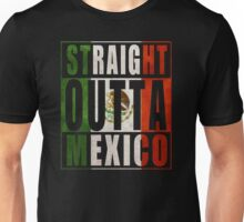 Straight Outta Mexico Unisex T-Shirt