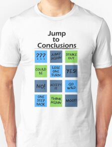 Jump to Conclusions T-Shirt