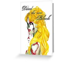 """""""Dead Is The New Black"""" Greeting Card"""