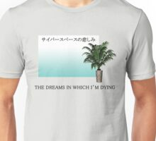 The Dreams In Which I'm Dying Unisex T-Shirt