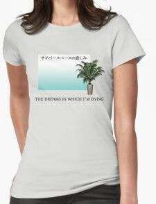 The Dreams In Which I'm Dying Womens Fitted T-Shirt