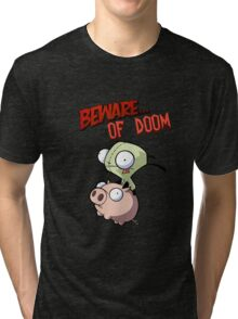 Gir Beware of DOOM Tri-blend T-Shirt