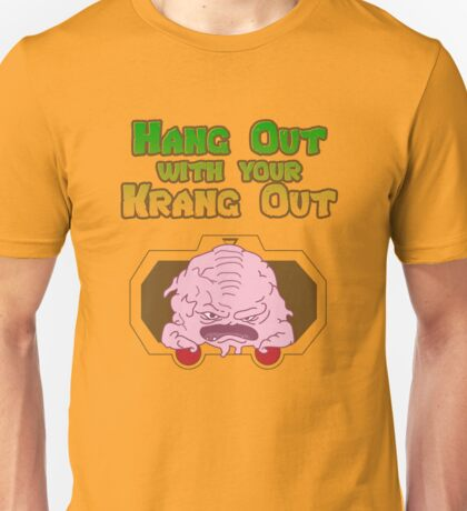 Hang out with your Krang out T-Shirt