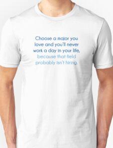 Choose A Major You Love T-Shirt