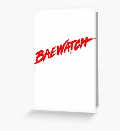 BAEWATCH Tee Greeting Card