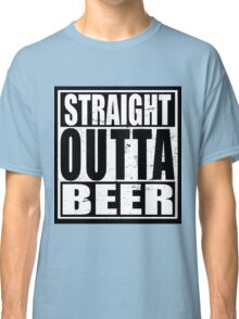 Straight Outta BEER Classic T-Shirt