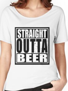 Straight Outta BEER Women's Relaxed Fit T-Shirt