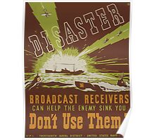 WPA United States Government Work Project Administration Poster 0489 Disaster Broadcast Receivers Can Help the Enemy Sink You Don't Use Them Poster
