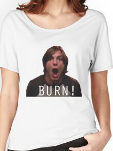 "Michael Kelso ""BURN!"" Women's Relaxed Fit T-Shirt"