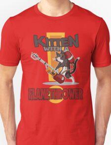 Kitten with a Flamethrower T-Shirt