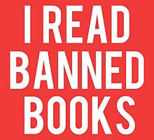 I Read Banned Books - Red II by bboutique
