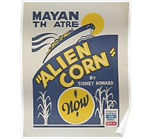 WPA United States Government Work Project Administration Poster 0442 Mayan Theatre Alien Corn Poster