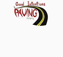 Good Intentions Paving Company Unisex T-Shirt