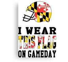 I Wear This Flag on Gameday Canvas Print
