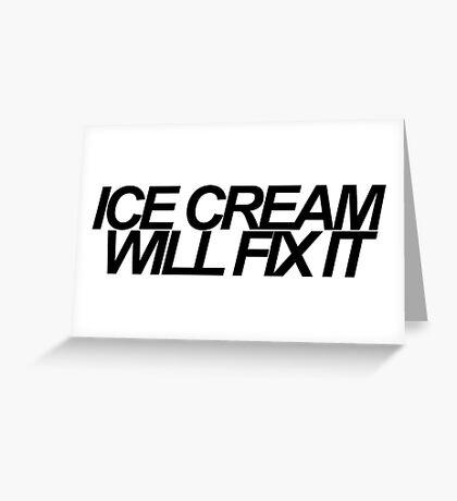 Ice Cream Will Fix It- Black Greeting Card