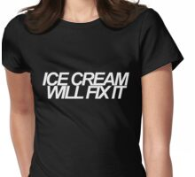 Ice Cream Will Fix It- White Womens Fitted T-Shirt