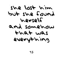 She Lost Him But She Found Herself And Somehow That Was Everything - White Photographic Print