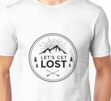 Lets get lost Unisex T-Shirt