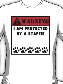 Protected By A Staffie T-Shirt
