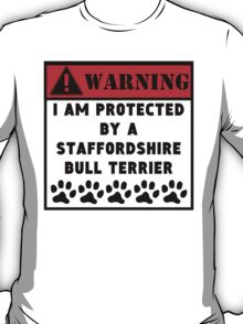Protected By A Staffordshire Bull Terrier T-Shirt
