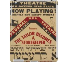 WPA United States Government Work Project Administration Poster 0770 Great Northern Theatre The Tailor Becomes a Storekeeper iPad Case/Skin