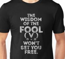 the wisdom of the fool (black) Unisex T-Shirt