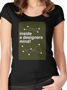 Inside a Designers Mind! Women's Fitted Scoop T-Shirt