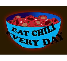 Absurdity-EAT CHILI EVERY DAY Photographic Print