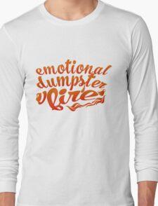 emotional dumpster fire  Long Sleeve T-Shirt