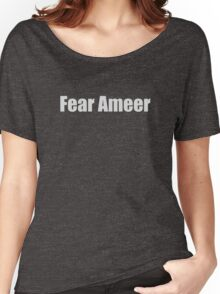 Fear Ameer! Women's Relaxed Fit T-Shirt