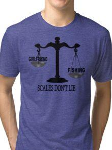 Scales Don't Lie... Tri-blend T-Shirt