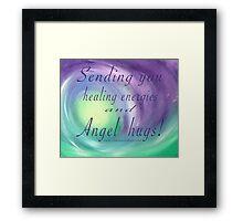 Healing Energies and Angel Hugs Framed Print