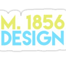 "M. 1856: Design Logo - ""Stick-er it to the Man"" Collection - Exclusively on Redbubble Sticker"