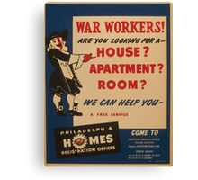 WPA United States Government Work Project Administration Poster 0980 War Workers Are You Looking for a House Philadelphia Homes Canvas Print