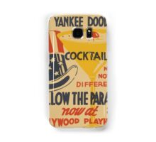 WPA United States Government Work Project Administration Poster 0452 Try a Yankee Doodle Cocktail Follow the Prarde Hollywood Playhouse Samsung Galaxy Case/Skin