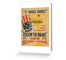 WPA United States Government Work Project Administration Poster 0452 Try a Yankee Doodle Cocktail Follow the Prarde Hollywood Playhouse Greeting Card