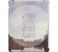 wander often, wonder always iPad Case/Skin