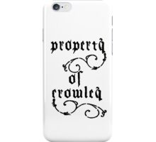 Property of Crowley iPhone Case/Skin