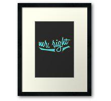 Mr. Right Framed Print