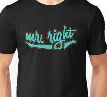 Mr. Right Unisex T-Shirt