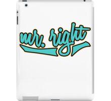 Mr. Right iPad Case/Skin
